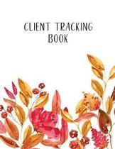 Client Tracking Book: Customer Tracking Log Book with alphabetized tabs and area for personal notes on products, services, date, time, and i