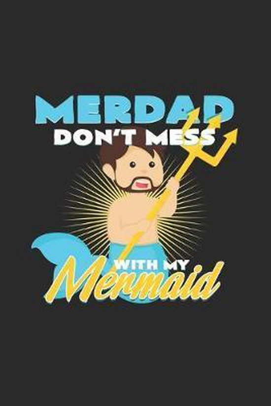 Merdad don't mess with my mermaid: 6x9 Mermaids - grid - squared paper - notebook - notes