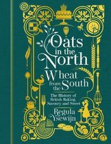 Oats in the North, Wheat from the South: The History of British Baking