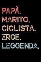 Pap�. Marito. Ciclista. Eroe. Leggenda.: Calendario Organizzatore Calendario Settimanale per Pap� Uomini Festa del pap� Compleanno Festa del pap� Fest