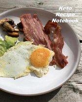Keto Recipe Notebook: Organizer to Collect Favorite Recipes