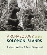 The Archaeology of the Solomon Islands