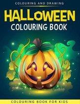 Halloween Colouring Book For Kids: Halloween Colouring & Drawing Book For Kids - Halloween Books For Kids - Halloween Gifts For Boys or Girls