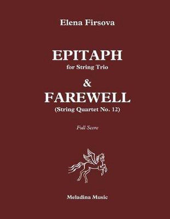 Epitaph for String Trio & Farewell (Quartet No. 12): Full Score