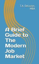 A Brief Guide to The Modern Job Market