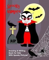 Spooky Vampire: Kids Illustrated Writing Drawing Notebook