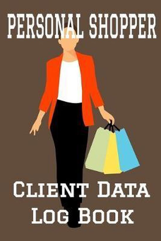 Personal Shopper Client Data Log Book: 6 x 9 Clothing Stylist Shopper Client Tracking Address & Appointment Book with A to Z Alphabetic Tabs to Record