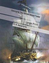 Gascoyne, The Sandal Wood Trader: Large Print