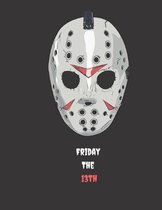 Friday the 13th: Notebook: College Ruled Friday the 13th Themed Notebook for Halloween