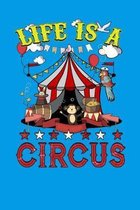 Life Is A Circus: Circus Notebook