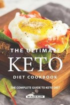 The Ultimate Keto Diet Cookbook: The Complete Guide to Keto Diet