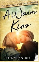 A Warm Kiss: The First Kiss Can Take Forever