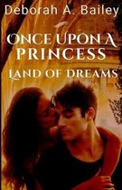 Once Upon A Princess: Land of Dreams - A Paranormal Fairy Tale