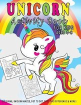Unicorn Activity Book For Kids Ages 4--8: Unicorn Coloring, Unicorn Mazes, Dot to Dot, Spot The Difference & More!