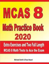MCAS 8 Math Practice Book 2020: Extra Exercises and Two Full Length MCAS Math Tests to Ace the Exam
