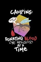 Camping Donating Blood One Mosquito At A Time: College Ruled Notebook, Composition Book