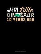 I Gave Birth To A Little Dinosaur 10 Years Ago