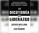 La Dicotomia del Liderazgo (the Dichotomy of Leadership)