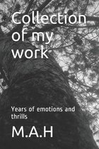 Collection of my work: Years of emotions and thrills