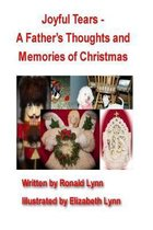 Joyful Tears - A Father's Thoughts and Memories of Christmas