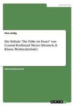 Die Ballade Die Fusse im Feuer von Conrad Ferdinand Meyer (Deutsch, 8. Klasse, Werkrealschule)