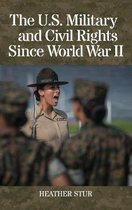 The U.S. Military and Civil Rights Since World War II