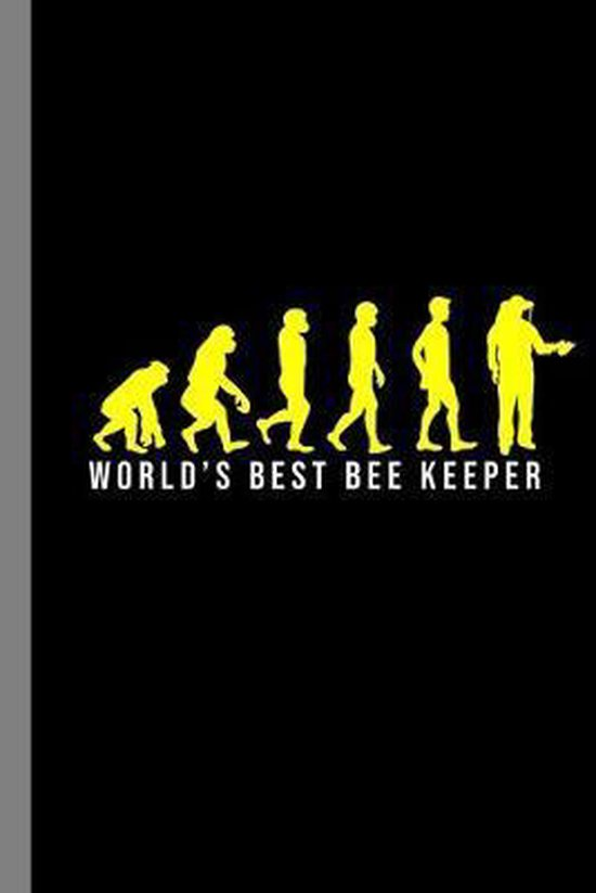 World's Best Bee Keeper: Beekeeping Honeybee Honey Hive Sweet Bees Insect Gift For Beekeepers And Bee Lovers (6''x9'') Dot Grid Notebook To Write