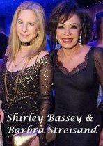 Shirley Bassey & Barbra Streisand