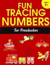 Fun Tracing Numbers for Preschoolers: Number Tracing Books for kids ages 3-5: Number Writing Practice, Number Tracing Book for Preschoolers and Kinder