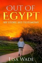 Omslag Out Of Egypt: My Story, His Testimony