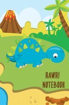 Rawr! Notebook: Cute write and draw dinosaur notebook for boys or girls back to school or homeschool student.