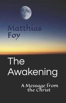 The Awakening: A Message from the Christ