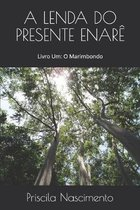 A Lenda Do Presente Enar�: Livro Um: O Marimbondo