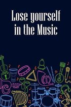 Lose Yourself in the Music: DIN-A5 sheet music book with 100 pages of empty staves for music students and composers to note melodies and music
