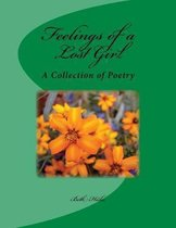 Feelings of a Lost Girl: A Collection of Poetry