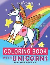 Coloring Book with Unicorns For Kids Ages 4-6: Unicorn Coloring Book for Toddlers and Preschoolers, Activity Book for Children with Rainbows, Stars, S