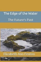 The Edge of the Water
