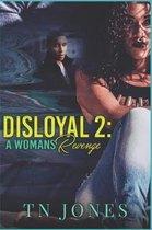 Disloyal 2: A Woman's Revenge