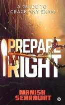 Prepare Right: A Guide to Crack Any Exam