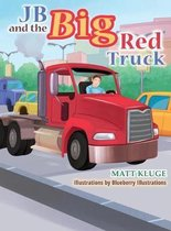 JB and the Big Red Truck