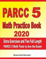 PARCC 5 Math Practice Book 2020: Extra Exercises and Two Full Length PARCC Math Tests to Ace the Exam
