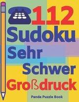 112 Sudoku Sehr Schwer Gro�druck: Sudoku F�r Senioren - Denkspiele Senioren - R�tselbuch Senioren