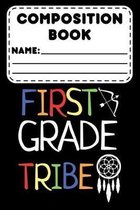Composition Book First Grade Tribe: Back To School Primary Composition Notebook, Handwriting Practice Activity Book, Ruled Paper Workbook For First Gr