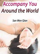 Accompany You Around the World