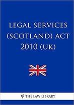 Legal Services (Scotland) ACT 2010 (Uk)