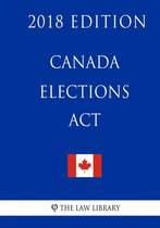 Canada Elections ACT - 2018 Edition