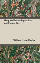 Slang and Its Analogues Past and Present Vol. II.