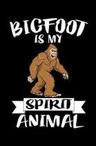 Bigfoot Is My Spirit Animal