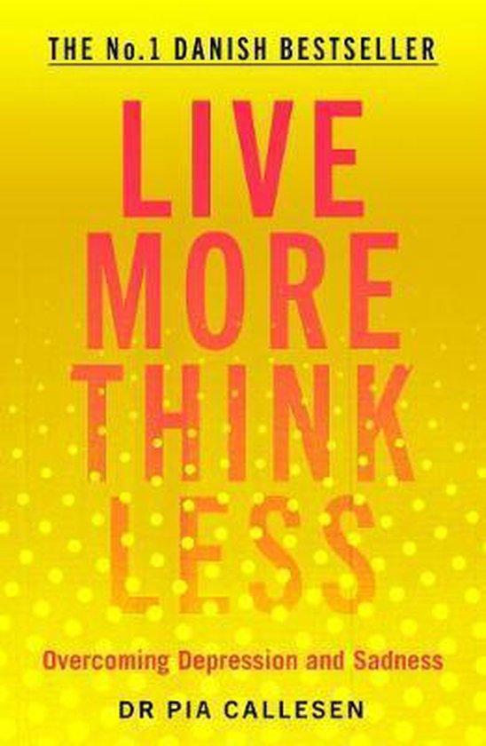 Omslag van Live More Think Less