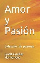 Amor y Pasi�n: Colecci�n de poemas.